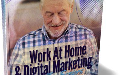 Work At Home & Digital Marketing For Seniors Training Guide